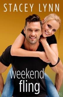Weekend Fling - Stacey Lynn