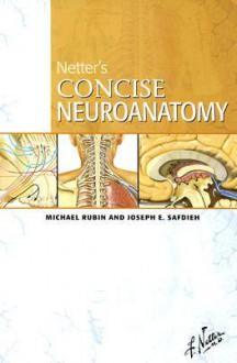 Netter's Concise Neuroanatomy - Michael Rubin