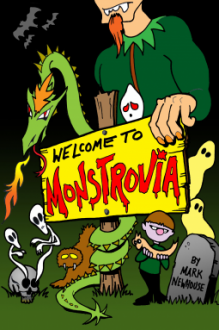 Welcome to Monstrovia - Mark H. Newhouse