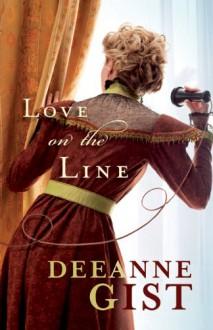 Love on the Line - Deeanne Gist
