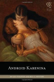 Android Karenina (Quirk Classic) - David Eugene Smith, Ben H. Winters