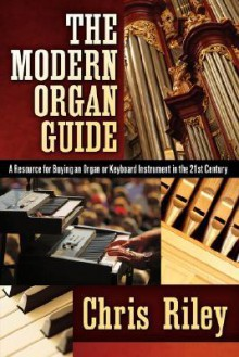The Modern Organ Guide - Chris Riley