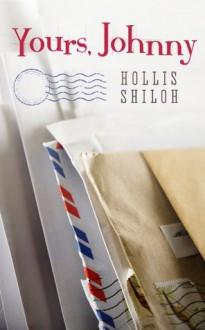 Yours, Johnny - Hollis Shiloh