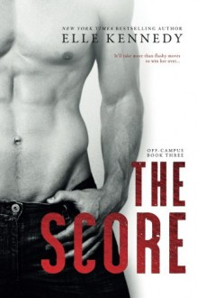 The Score (Off-Campus) (Volume 3) - Elle Kennedy
