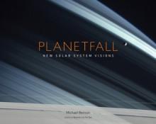 Planetfall: New Solar System Visions: New Solar System Visions - Michael Benson