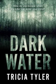 Dark Water - Tricia Tyler
