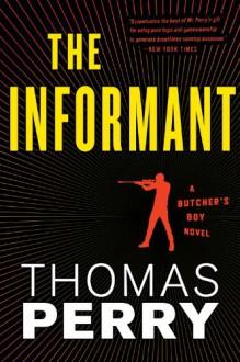 The Informant: An Otto Penzler Book (Butcher's Boy Novel) - Thomas Perry
