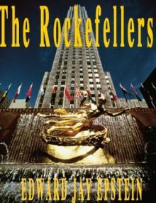 The Rockefellers: An EJE Original - Edward Jay Epstein