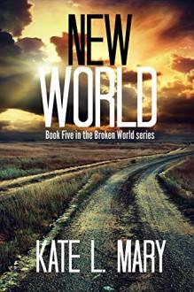 New World (Broken World Book 5) - Kate L. Mary,Emily Teng