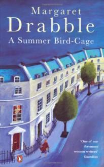 A Summer Bird Cage - Margaret Drabble