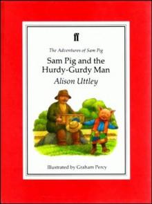 Sam Pig and the Hurdy-Gurdy Man - Alison Uttley
