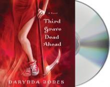 Third Grave Dead Ahead - Lorelei King, Darynda Jones