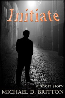 Initiate - Michael D. Britton