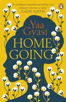 Homegoing - Yaa Gyasi, Dominic Hoffman
