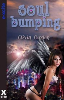 Soul Bumping - erotic fantasy with heavenly encounters including BDSM, m/f, m/f/m - Olivia London