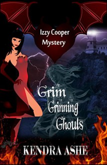 Grim Grinning Ghouls: An Izzy Cooper Mystery - Kendra Ashe