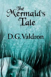 The Mermaid's Tale - D.G. Valdron