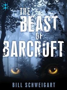 The Beast of Barcroft - Bill Schweigart
