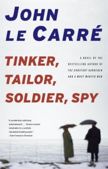 Tinker, Tailor, Soldier, Spy - John le Carré