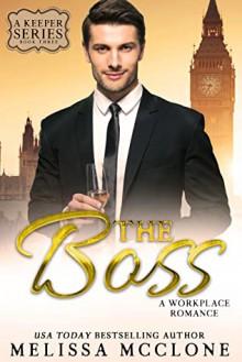 The Boss: A Workplace Romance (A Keeper Series, #3) - Melissa McClone