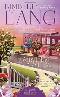 Everything At Last: A Magnolia Beach Novel - Kimberly Lang