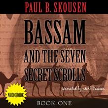 Bassam and the Seven Secret Scrolls: Bassam, Book 1 - Paul B. Skousen, Mark Deakins, Izzard Ink Publishing