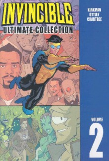 Invincible: Ultimate Collection, Vol. 2 - Robert Kirkman, Ryan Ottley, Todd Nauck, Khary Randolph, Cory Walker, Matthew Roberts, Joshua Luna, Damon Lindelof