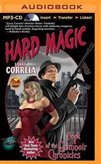 Hard Magic (The Grimnoir Chronicles) - Larry Correia, Bronson Pinchot