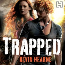 Trapped: The Iron Druid Chronicles, Book 5 - Hachette Audio UK,Kevin Hearne,Christopher Ragland