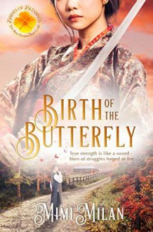 Birth of the Butterfly - Mimi Milan