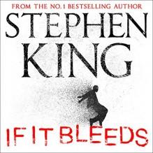 if It Bleeds - Stephen King,Danny Burstein,John Steven Gurney,Will Patton