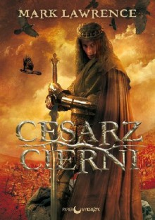 Cesarz Cierni - Mark Lawrence