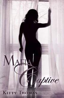 Mafia Captive - Kitty Thomas