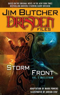 The Dresden Files: Storm Front, Volume 2: Maelstrom - Jim Butcher,Ardian Syaf,Mark Powers