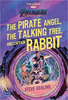 Avengers: Endgame the Pirate Angel, the Talking Tree, and Captain Rabbit - Steve Behling, Veronica Fish