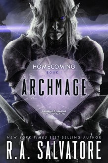 Archmage (Forgotten Realms: Homecoming) - R.A. Salvatore