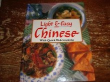 Light & Easy Chinese with Quick Wok Cooking - Karen A. Levin, Laurie Proffitt, Peter Walters