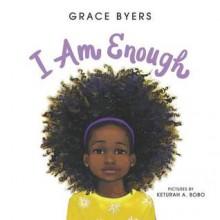 I Am Enough - Grace Byers,Keturah A Bobo