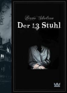 Der 13. Stuhl - Dave Shelton,Ingo Herzke