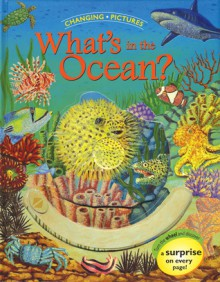 Changing Pictures: What's in the Ocean? - Debra Mostow Zakarin, James Mravec