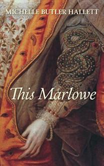 This Marlowe - Michelle Butler Hallett