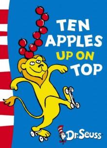 Ten Apples Up On Top! - Theo LeSieg,Roy McKie