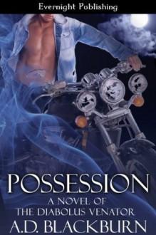 Possession (Diabolus Venator, #1) - A.D. Blackburn