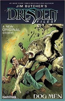 Jim Butcher's The Dresden Files: Dog Men - Mark Powers,Jim Butcher,Diego Galindo