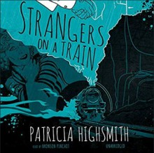 Strangers on a Train - Patricia Highsmith, Bronson Pinchot