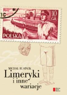 Limeryki i inne wariacje - Michał Rusinek