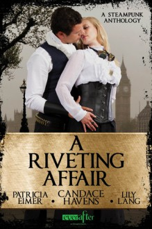 A Riveting Affair - Lily Lang, Patricia Eimer, Candace Havens
