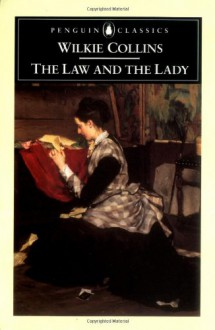 The Law and the Lady - Wilkie Collins,David Skilton