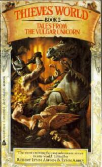 Tales From the Vulgar Unicorn - Lynn Abbey, Janet E. Morris, A.E. van Vogt, Andrew J. Offutt, Philip José Farmer, Robert Lynn Asprin, David Drake