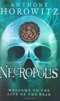 Necropolis - Anthony Horowitz